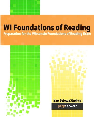 WI Foundations of Reading: Preparation for the Wisconsin Foundations of Reading Exam