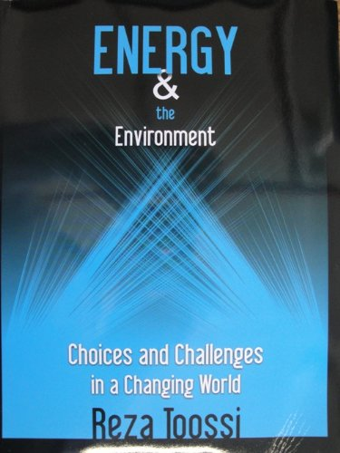 Energy & the Enviroment (Choices and Challenges in a Changing World)