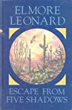 Escape from Five Shadows, Elmore Leonard, 0896211541