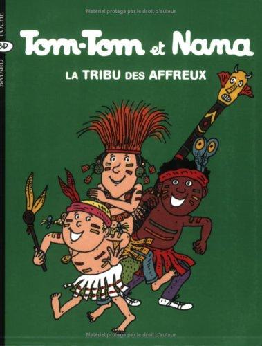Tom-Tom et Nana n° 14 La tribu des affreux