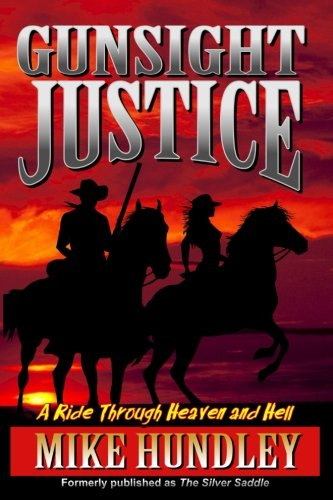 Gunsight Justice: A Ride Through Heaven and Hell