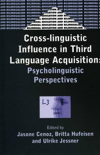 Cross-Linguistic Influence in Third Language Acquisition: Psycholinguistic Perspectives (Bilingual Education & Bilin