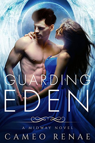 Guarding Eden: A Midway Novel Book One (Hidden Wings) cover