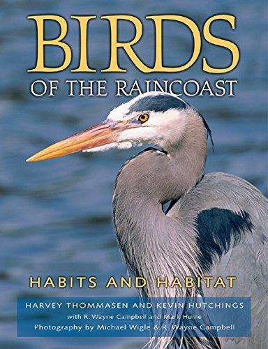 Birds of the Raincoast: Habits and Habitat