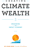 Creating Climate Wealth: Unlocking the Impact Economy