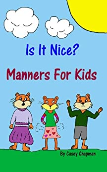 Is It Nice? Manners For Kids by [Chapman, Casey]