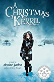 A Christmas Kerril: A sweet romance young adult retelling of the Dickens Classic.