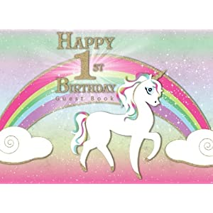 Happy 1st Birthday Guest Book: Rainbow Unicorn Magical Theme Party for Birthday Party Guest Book