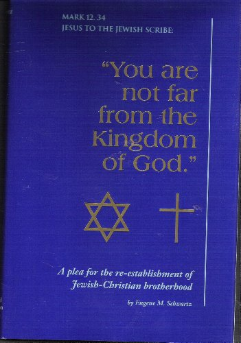 You Are Not Far from the Kingdom of God.: One Hundred Sayings of Jesus, Plus Their Hebrew Sources, That Reveal the Anti-christianity of Anti-semit