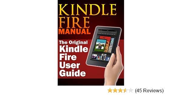 amazon com kindle fire manual the original kindle fire user guide rh amazon com Kindle User Guide 1st Edition Kindle User's Guide 4th Edition