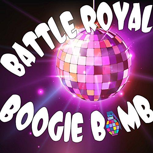 Battle Royal: Boogie Bomb -