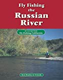 Search : Fly Fishing the Russian River: An excerpt from Fly Fishing California