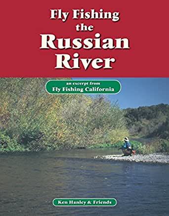 Fly Fishing The Russian River An Excerpt From