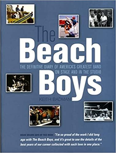 The Definitive Diary of Americas Greatest Band On Stage and In the Studio The Beach Boys
