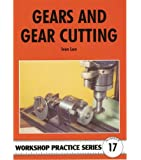 Gears and Gear Cutting (Workshop Practice Series, Band 17)