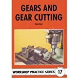 Gears & Gear Cutting (Workshop Practice Series)