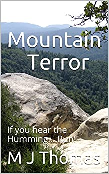 Mountain Terror: If you hear the Humming....Run! by [Thomas, M J]