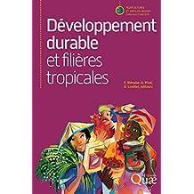 Développement durable et filières tropicales (Agricultures et défis du monde) (French Edition)