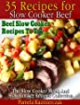 35 Recipes For Slow Cooker Beef – Beef Slow Cooker Recipes To Try (The Slow Cooker Meals And Slow Cooker Recipes Collection)