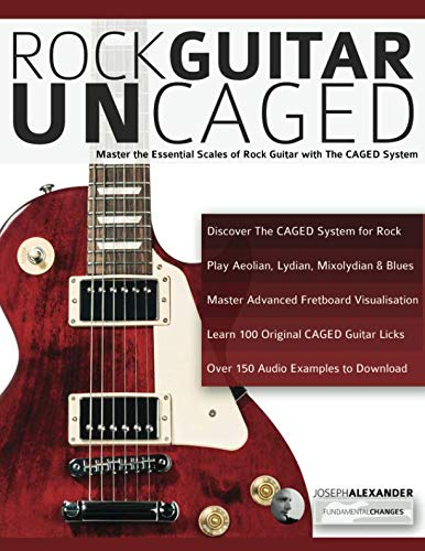 - Rock guitar UnCAGED: Master the essential scales of rock with The CAGED system