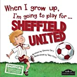 When I grow up, I'm going to play for Sheffield United
