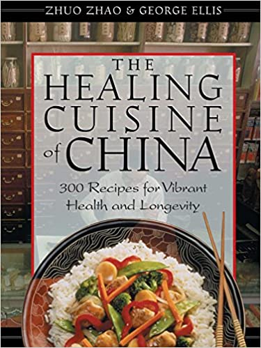 The Healing Cuisine of China: 300 Recipes for Vibrant Health and