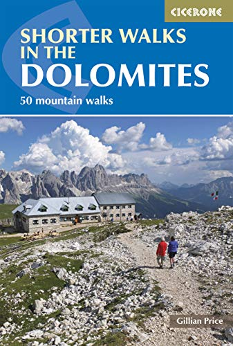 Shorter Walks in the Dolomites (Cicerone Guide) (Best Day Hikes In Italy)