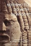 img - for Nothing to Do with Dionysos? Athenian Drama in Its Social Context book / textbook / text book