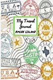 My Travel Journal Rhode Island: 6 x 9 Lined Journal, 126 pages | Journal Travel | Memory Book | A Mindful Journal Travel | A Gift for Everyone | Rhode Island |