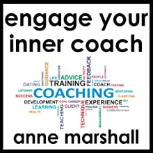 Engage Your Inner Coach: Self Coaching Made Easy Audiobook by Anne Marshall Narrated by Anne Marshall