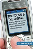 The Young and the Digital, S. Craig Watkins, 0807006165