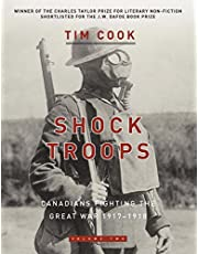 Shock Troops: Canadians Fighting The Great War 1917-1918 Volume Two