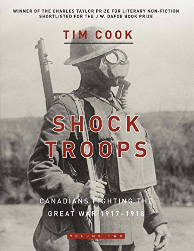 Shock Troops: Canadians Fighting The Great War 1917-1918 Volume Two pdf