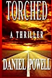 Torched, Daniel Powell, 0615668992