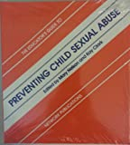 The Educator's Guide to Preventing Child Sexual Abuse, , 0941816176