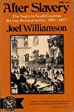 After Slavery : The Negro in South Carolina During Reconstruction, 1861-1877, Williamson, Joel, 081956236X