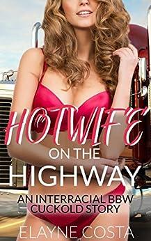 Hotwife On The Highway An Interracial Bbw Cuckold Story By Costa Elayne