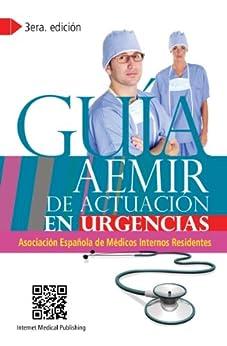 Guía AEMIR de Actuación en Urgencias (Spanish Edition) by [Castillo, Francisco Javier del]