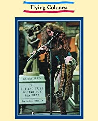 Flying Colours: The Jethro Tull Reference Manual (Remastered Edition)