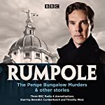 Rumpole: The Penge Bungalow Murders and other stories: Three BBC Radio 4 dramatisations | John Mortimer