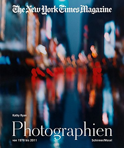 The New York Times Magazine: Die Photographien von 1978 bis 2011