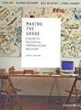 Making the Grade : A Guide to Successful Communication and Study, Hay, Iain and Bochner, Dianne, 019557608X