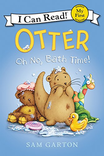 - Otter: Oh No, Bath Time! (My First I Can Read)