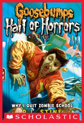 Goosebumps: Hall of Horrors #4: Why I Quit Zombie School (Goosebumps Hall of Horrors) ()