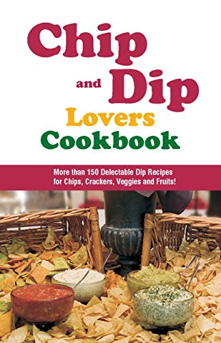 Chip & Dip Lovers Cookbook by Susan Bollin