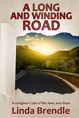 Amazon a long and winding road a caregivers tale of life a long and winding road a caregivers tale of life love and chaos fandeluxe PDF