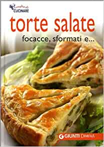 Torte salate, focacce, sformati e: 9788844035426