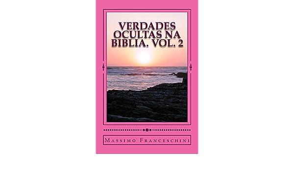Verdades ocultas na Biblia. Vol. 2 - Kindle edition by Massimo Franceschini. Religion & Spirituality Kindle eBooks @ Amazon.com.