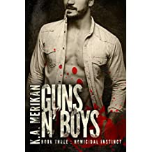 Guns n' Boys: Homicidal Instinct (Book 3) (gay dark mafia romance) (English Edition)