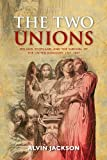 The Two Unions: Ireland, Scotland, and the Survival of the United Kingdom, 1707-2007, Alvin Jackson, 0199675376